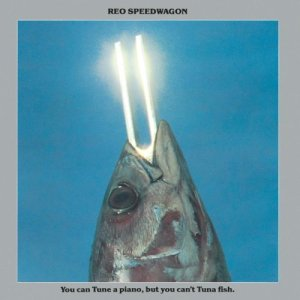1251821510_reo-speedwagon-you-can-tune-a-piano-but-you-cant