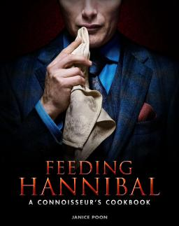 "A Taste Of Feeding Hannibal / ""Tell Me What You Eat: I Will Tell You What Your Are."""